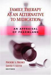 Family Therapy as an Alternative to Medication: An Appraisal of Pharmland
