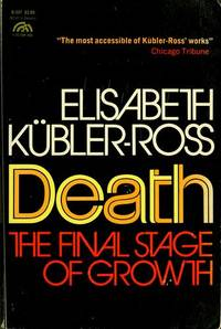 Death the Final Stage Of Growth -
