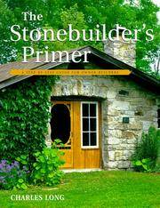 The Stonebuilder's Primer - A Step-By-Step Guide for Owner-Builders