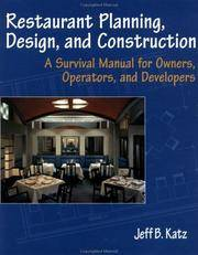 Restaurant Planning, Design, and Construction: A Survival Manual for Owners, Operators, and Developers. by Jeff B. Katz - Signed First Edition - 1997. - from Black Cat Hill Books and Biblio.com
