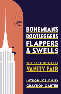 Bohemians, Bootleggers Flappers and Swells -- the best of early Vanity Fair