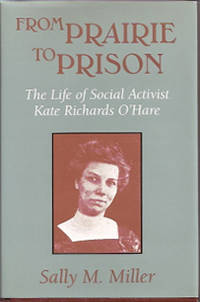 From Prairie to Prison: The Life of Social Activist Kate Richards O'Hare (Missouri Biography...