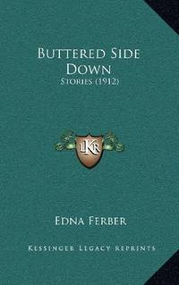 image of Buttered Side Down: Stories (1912)