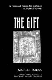 The Gift: The Form and Reason for Exchange in Archaic Societies by Marcel Mauss