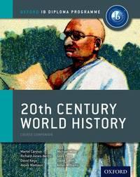 B 20th Century World History: Oxford Ib Diploma Program