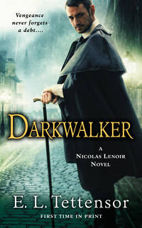 Darkwalker: A Nicolas Lenoir Novel by E.L. Tettensor - Paperback - December 2013 - from The Book Nook and Biblio.com