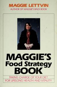 Maggie's Food Strategy Book Taking Charge of Your Diet For Lifelong Health and Vitality by Maggie Lettvin - 1987