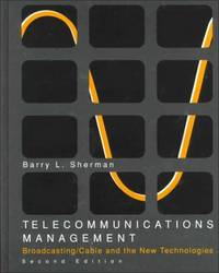 Telecommunications Management: Broadcasting Cable and The New Technologies