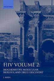HIV: A Practical Approach Volume 2: Biochemistry, Molecular Biology, and Drug Discovery...