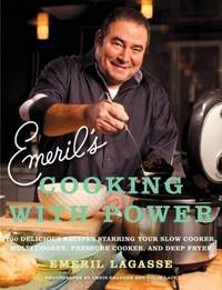 Emeril's Cooking with Power: 100 Delicious Recipes Starring Your Slow Cooker, Multi Cooker,...