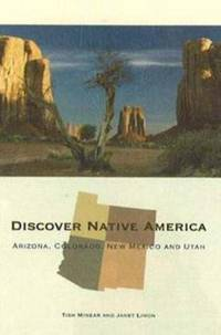Discover Native America : Arizona, Colorado, New Mexico and Utah