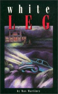 White Leg by  Max Martinez - First Edition, 1st printing - 1996 - from after-words bookstore and Biblio.com