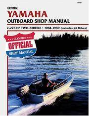 Yamaha Outboard Shop Manual : 2-225 HP 2 Stroke, 1984-1989