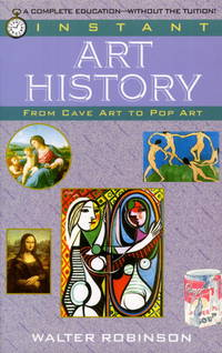 Instant Art History: From Cave Art to Pop Art