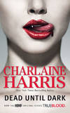 image of Dead Until Dark  (Sookie Stackhouse/True Blood, Book 1)