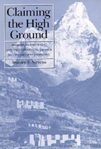 Claiming the High Ground: Sherpas, Subsistence, and Environmental Change in the Highest Himalaya