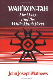 Wah?Kon-Tah: The Osage and the White Man?s Road (The Civilization of the American Indian Series)