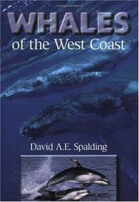 Whales of the West Coast by  David A.E Spalding - Paperback - 1999 - from B-Line Books (SKU: 49213)