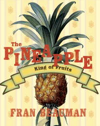 The Pineapple: The King of Fruits