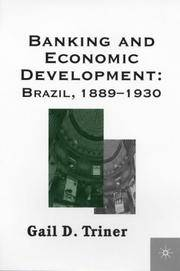Banking and Economic Development: Brazil, 1889-1930 by  G Triner - 2001 ed. - 2001 - from Touched Books (SKU: Alibris.0000523)