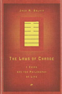 The Laws of Change: I Ching and the Philosophy of Life