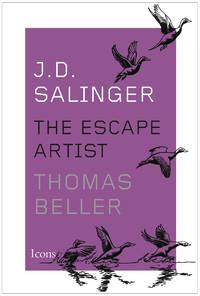 J.D. Salinger: The Escape Artist (Icons)