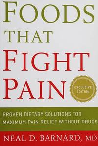 Foods That Fight Pain: Proven Dietary Solutions for Maximum Pain Relief Without Drugs