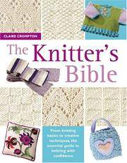 The Knitter's Bible by Crompton, Claire
