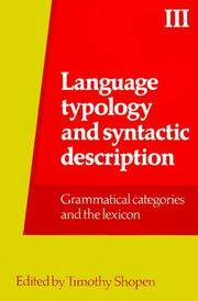 Language Typology and Syntactic Description: Volume 3: Grammatical Categories and the Lexicon Vol 3 (Language Typology & Syntactic Description)