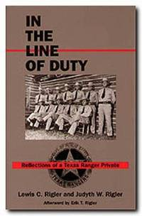 In the Line of Duty Reflections of a Texas Ranger Private