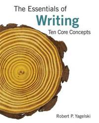 Essentials of Writing Ten Core Concepts