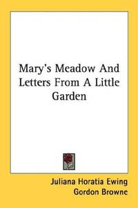 Mary's Meadow and Letters From a Little Garden