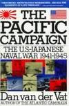 Pacific Campaign: World War II--The U.S.-Japanese Naval War 1941-1945