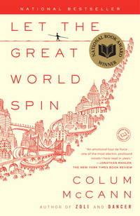 Let the Great World Spin: A Novel by Colum McCann - Paperback - from Better World Books  and Biblio.com