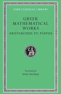 Selections Illustrating the History of Greek Mathematics: Aristarchus to Pappus: Vol 2 by Ivor Thomas - 1968