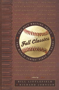 Fall Classics the Best Writing About the World Series First 100 Years