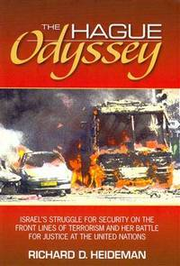 The Hague Odyssey:  Israel's Struggle for Security on the Front Lines of  Terrorism and Her...