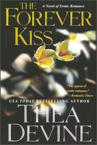 Forever Kiss, The : A Novel of Erotic Romance