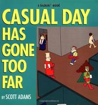Casual Day Has Gone Too Far by Scott Adams - Paperback - March 1997 - from The Book Store and Biblio.com