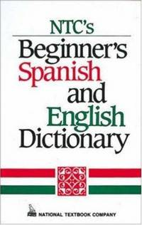 NTC's Beginner's Spanish and English Dictionary