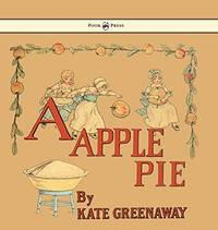 image of A Apple Pie - Illustrated by Kate Greenaway