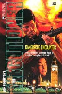 Dangerous Encounter (The Executioner #299}