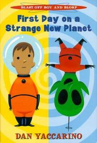 Blast Off Boy and Blorp: First Day on a Strange New Planet
