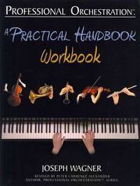 Professional Orchestration: A Practical Handbook - Workbook