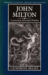 John Milton: Language, Gender, Power (Rereading Literature)