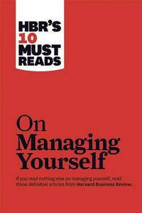 """HBR's 10 Must Reads on Managing Yourself (with bonus article """"How Will You Measure Your..."""