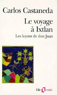 Journey to Ixtlan: The Lessons of Don Juan by  Carlos Castaneda - First Edition - from Twice Sold Tales and Biblio.com