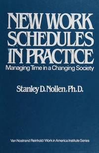 NEW WORK SCHEDULES IN PRACTICE -- MANAGING TIME IN A CHNAGING SOCIETY