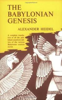 The Babylonian Genesis: The Story of Creation, 2nd edition