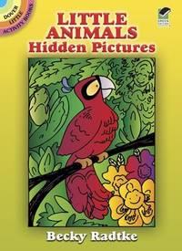 Little Animals Hidden Pictures (Dover Little Activity Books) by Becky Radtke - Paperback - 2006-04-07 - from Ergodebooks (SKU: SONG0486448991)